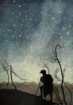 """ . . . . the Stars / That nature hung in Heav'n, and fill'd their Lamps / With everlasting oil, to give due light / To the misled and lonely Travailer.""    Comus by John Milton, illustrated by Arthur Rackham"