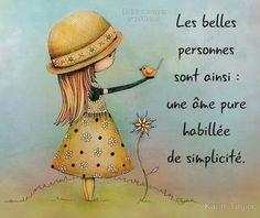 Les belles personnes sont ainsi : une âme pure habillée de simplicité.
