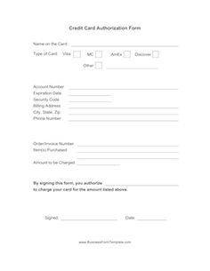 Form to fill out when you want to authorize a business to charge your credit card. Free to download and print