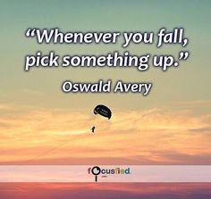 Whenever you fall pick something up. #Quotes #Positivity https://www.focusfied.com