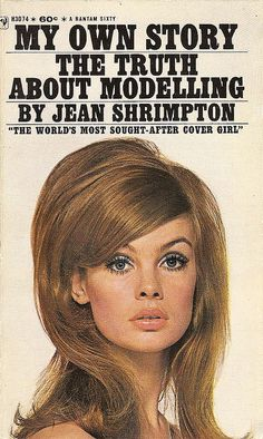 "Cover of the American paperback edition of My Own Story: The Truth About Modelling, a lightly autobiographical look at ""the world's most sought after cover girl"" British fashion model Jean Shrimpton, United States, by Bantam Books. Jean Shrimpton, Chrissie Shrimpton, Fashion Models, Fashion Beauty, Mod Fashion, 1960s Fashion, Female Fashion, Fast Fashion, Vintage Fashion"
