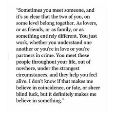 Sometimes you meet someone, and it's so clear that the two of you ...