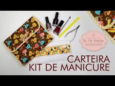 DIY::: Carteira Kit de Manicure - By Fê Atelier - YouTube