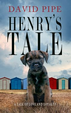 Featuring *Henry's Tale* by David Pipe – I'm All About Books Border Terrier Puppy, Dog Books, Animal Books, Group Of Dogs, Dog Stories, Dog Quotes, Books To Read, Dog Lovers, Book Reviews