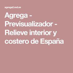 Agrega - Previsualizador - Relieve interior y costero de España