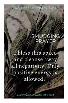 Cleanse away Negative Energy with this Smudging Prayer Sage Cleansing Prayer, Spiritual Cleansing, Smudging Prayer, Sage Smudging, Magick Spells, Real Spells, Healing Spells, Witchcraft, Tarot