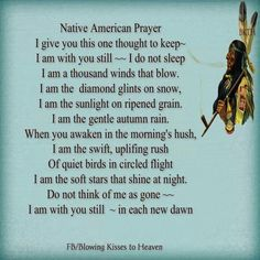 Prayers and Blessings #1 @ Ya-Native.com -  Native american prayer; I give you this one thought to keep -