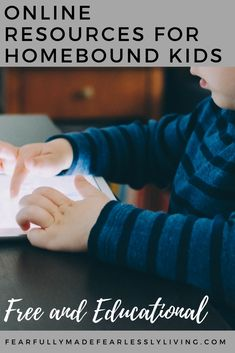 Free Online Resources For Homebound Kids - Fearfully Made, Fearlessly Living Homeopathy, Parenting Hacks, Good News, Physics, Lazy, Mental Health, Eco Friendly, Group, Education