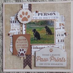 Dogs Leave Paw Prints On Our Hearts by Dog Scrapbook Layouts, Baby Scrapbook Pages, Scrapbook Sketches, Scrapbook Cards, Scrapbooking Ideas, Dog Shadow Box, Scrapbook Generation, Creative Memories, Animal Cards