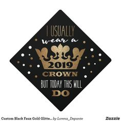 Faux Gold Glitter Crown Graduation Class of 2020 Graduation Cap Topper. - Congratulations on your success Class of You can easily change the year on this custom faux gold, white and black graduation cap topper. A fun way to celebrate and march in style. Funny Graduation Caps, Graduation Cap Toppers, Graduation Cap Designs, Graduation Cap Decoration, Graduation Diy, Graduation Pictures, Funny Grad Cap Ideas, Custom Graduation Caps, Senior Pictures