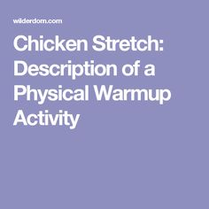 Chicken Stretch: Description of a Physical Warmup Activity