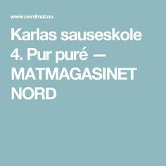 Karlas sauseskole 4. Pur puré — MATMAGASINET NORD