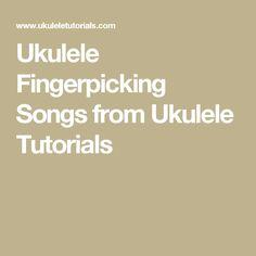 Ukulele Fingerpicking Songs from Ukulele Tutorials