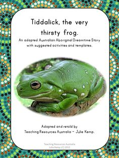 Tiddalick, the very thirsty frog is a well known Australian Aboriginal Dreamtime Story. This resource is a prefect way to include an Aboriginal perspective into your classroom for NAIDOC and Reconciliation week.