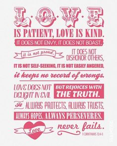 Love never fails ❤️ my favourite, even though I am not a Christian. The verse that has so much meaning.
