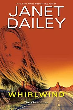 Amazon.com: Whirlwind: A Thrilling Novel of Western Romantic Suspense (The Champions Book 1) eBook: Dailey, Janet: Books