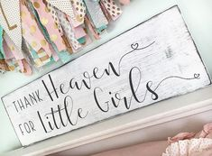 Thank heaven for little girls sign Little by CoastalCraftyMama