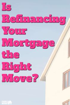 Before you refinance make sure to ask yourself these 3 questions. You may be able to save money by refinancing.   Mortgage   Refinancing Mortgage   Mortgage rates  