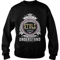Cool  stolz  Its a stolz Thing You Wouldnt Understand  T Shirt Hoodie Hoodies YearName Birthday T shirts