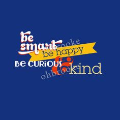 "10""x8"" Be Happy Be Smart Be Curious & Kind print, Navy Blue, Red and Yellow, Nautical Patriotic **Prints at Costco for $1.49!"