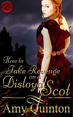 How to Take Revenge on a Disloyal Scot - Available for Pre-Order on Amazon! .99 short story