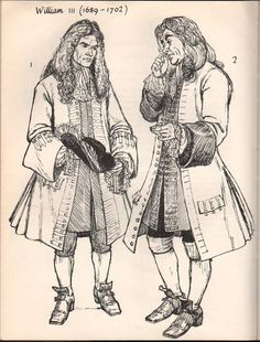 William of Orange, 1689 - Men's Fashion. 17th Century Fashion, 18th Century Dress, 18th Century Costume, 18th Century Clothing, Historical Costume, Historical Clothing, Historical Images, Men's Clothing, Fashion History