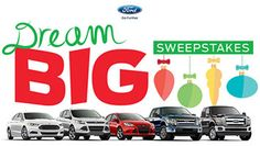 WATCH AND ENTER FOR YOUR CHANCE TO WIN DURING THE FORD DREAM BIG GIVEAWAY!