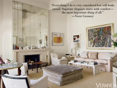 """""""Everything I do is very considered but still casual. Supreme elegance starts with comfort—the most important thing of all."""" —Veere Grenney   - Veranda.com"""