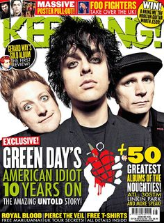 The trio on the front cover of 'Kerrang!' for American Idiot's TENTH Anniversary! First album I ever heard from these guys and I never looked back :') .