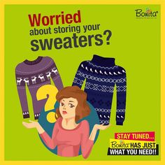 Worried About storing sweaters?? Stay Tuned