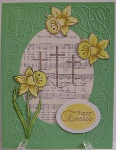 Heartfelt Easter by yduj - Cards and Paper Crafts at Splitcoaststampers Old Rugged Cross, Easter Cross, Easter Card, Heartfelt Creations, Special People, Copics, Diy Projects To Try, Flower Cards, Daffodils