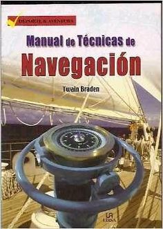 MANUAL DE TECNICAS DE NAVEGACION   TWAIN BRADEN   SIGMARLIBROS