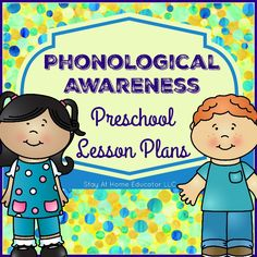 Phonological Awareness  less on plans for preschoolers - everything you need to teach, including all sorts of creative phonological awareness activities