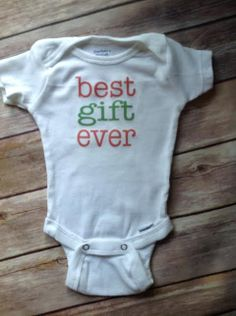 best gift ever baby One Piece Onesie newborn baby toddler infant child t shirt best gift ever due at around christmas baby expecting mom cute onesie custom made red green xmas