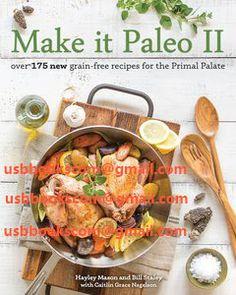 4182 Make it Paleo II Over 175 New Grain-Free Recipes for the Primal Palate | 相片擁有者 usbbookscom