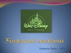 financial-analysis-of-the-walt-disney-company-12652622 by Tessa_2AT3 via Slideshare