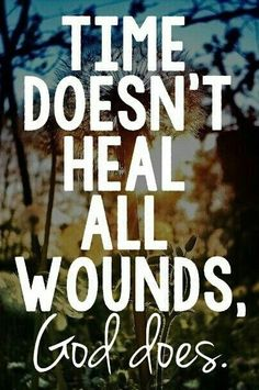 People say it does, but it doesn't.  Only God can heal all wounds.  healing, recovery, betrayal, injustice, death and dying, counseling
