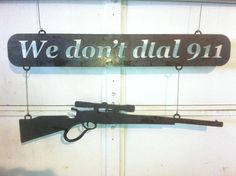 We Don't Dial 911 sign with rifle by buzzedart on Etsy: Country Life, Country Girls, Future House, My House, Down South, Thats The Way, Laugh Out Loud, Decoration, Just In Case