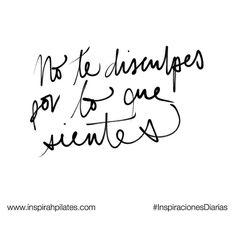 No te disculpes por lo que sientes  #InspirahcionesDiarias por @CandiaRaquel  Inspirah mueve y crea la realidad que deseas vivir en:  http://ift.tt/1LPkaRs