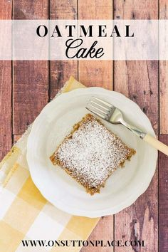 Easy Oatmeal Cake | Moist and hearty cake that uses basic ingredients in your pantry! | On Sutton Place