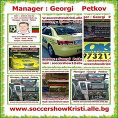 Manager : Georgi Petkov - Soccer - Show - Kristi ; www.soccershowKristi.alle.bg ; E - mail : soccershow1@abv.bg; Skype : footballman65 ; GSM : +359 876 703 783 ; + 359 888 872 668