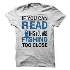 awesome IF YOU CAN READ THIS YOU ARE FISHING TO CLOSE  Check more at https://9tshirts.net/if-you-can-read-this-you-are-fishing-to-close/