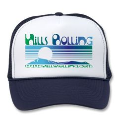 Hills Rolling - Logo printed on Trucker Hat. Check out the music.  itunes.com/HillsRolling  www.HillsRolling.com