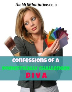 """ARE YOU DOMESTICALLY CHALLENGED? Me too!! Check out """"Confessions of A Domestically Challenged Diva"""" & be encouraged big time! At The M.O.M. Initiative."""