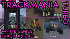 Trackmania Turbo PS4 Gameplay - White Series Gold Medals - Track 31-40
