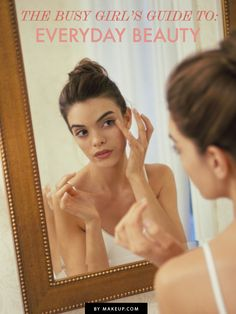 The Busy Girl's Guide to Everyday Beauty