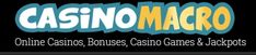 casinoMACRO is the best online casino and online casino games review website out there! We bring you the best reviews & ratings of online gambling sites and the most popular casino games by our team of experts and real casino players.