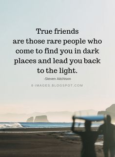 Friendship Quotes True friends are those rare people who come to find you in dark places and lead you back to the light. Friendship Quotes Support, Long Distance Friendship Quotes, Friendship Quotes In Hindi, Inspirational Friendship Quotes, Friendship Thoughts, Friendship Appreciation Quotes, Beautiful Quotes On Friendship, Beautiful Friend Quotes, Frienship Quotes