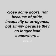 Closed the door to certain disrespectful people.