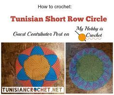 Short Row Circle in Tunisian Crochet - How to | Guest Contributor Post on My Hobby is Crochet Blog